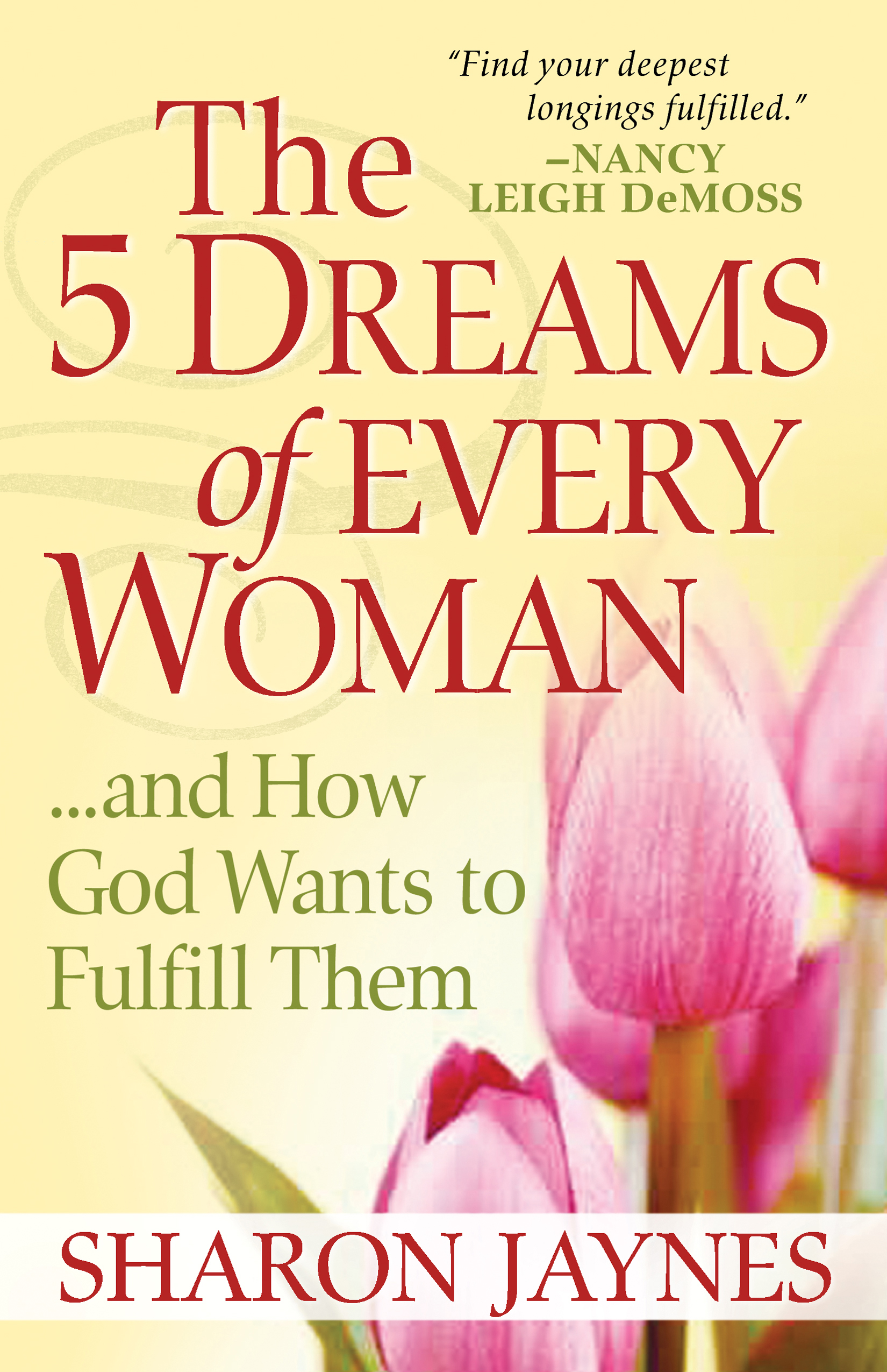 5 For 5 Days The 5 Dreams Of Every Womand How God Wants To