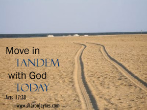 Move in  Tandem with God