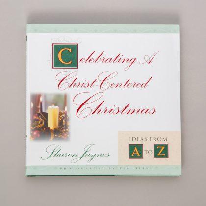 Celebrating A Christ Centered Christmas