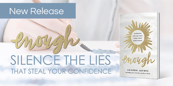 Enough: Silencing the Lies that Steal Your Confidence - Sharon Jaynes